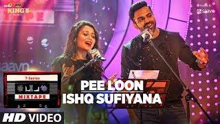 Download Pee Loon Ishq Sufiyana | T-Series Mixtape | Neha Kakkar Sreerama | Bhushan Kumar Ahmed K Abhijit V Video
