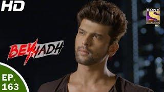 Download Beyhadh - बेहद - Ep 163 - 25th May, 2017 Video