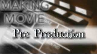 Download All About Pre Production [Making A Movie] Video
