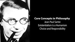 Download J-P Sartre, Existentialism Is Humanism | Choice and Responsibility | Philosophy Core Concepts Video