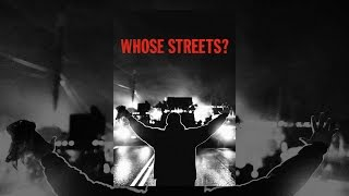 Download Whose Streets? Video