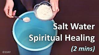 Download Salt Water Treatment - Spiritual healing (2 mins) Video