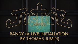 Download JUSTICE - RANDY (A live installation by Thomas Jumin) Video
