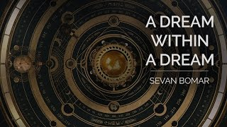 Download A DREAM WITHIN A DREAM - SEVAN BOMAR Video