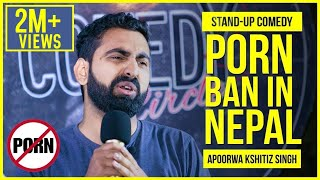 Download P**n Ban In Nepal | Stand-up Comedy by Apoorwa Kshitiz Singh Video