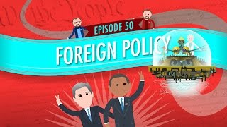 Download Foreign Policy: Crash Course Government and Politics #50 Video