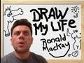 Download DRAW MY LIFE - Ronald MacKay Video
