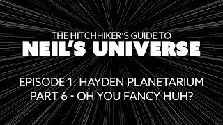 Download Ep 1, P6: Oh, You Fancy Huh? - A 360° Video from The Hitchhiker's Guide to Neil's Universe Video