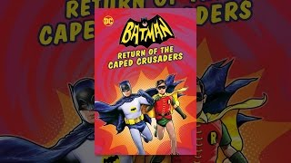 Download Batman: Return of the Caped Crusaders Video