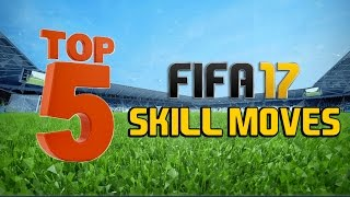 Download TOP 5 SKILL MOVES IN FIFA 17!! Video