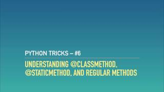 Download Method Types in Python OOP: @classmethod, @staticmethod, and Instance Methods Video