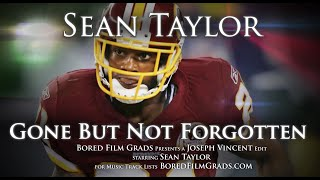 Download Sean Taylor - Gone But Not Forgotten Video