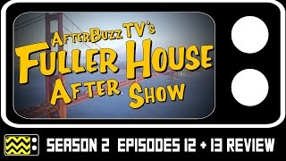 Download Fuller House Season 2 Episodes 12 & 13 Review w/ Virginia Williams | AfterBuzz TV Video