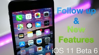 Download iOS 11 Beta 6 - Follow Up and New Features Video