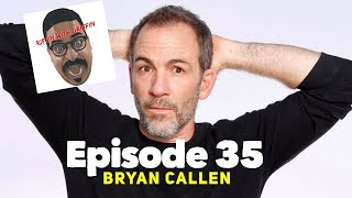 Download EP35 Riffin With Bryan Callen Video