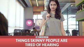 Download FilterCopy | Things Skinny People Are Tired Of Hearing | Ft. Banerjee, Madhu, Nayana, Viraj Video