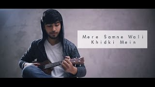 Download Mere Samne Wali Khidki Mein | Karan Nawani | Ukulele Cover | Padosan | Kishore Kumar Video