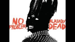 Download No Problem - Already Dead (Full Album) Video
