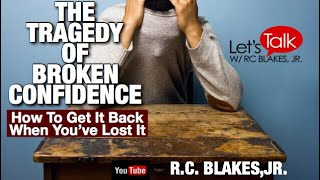 Download YOU MUST GET YOUR CONFIDENCE BACK! RC BLAKES Video