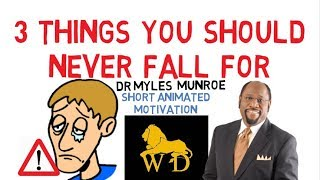 Download 3 THINGS YOU SHOULD ABSOLUTELY BEWARE OF by Dr Myles Munroe (WATCH NOW) Video