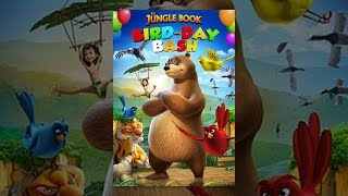 Download The Jungle Book - Bird-Day Bash Video