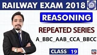 Download Repeated Series   Class - 19   Reasoning   RRB   Railway ALP / Group D   8 PM Video
