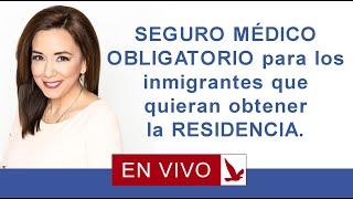 Download SEGURO MEDICO OBLIGATORIO PARA INMIGRANTES QUE QUIERAN LA RESIDENCIA: Aqui los detalles Video