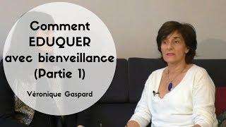 Download Comment éduquer les enfants avec bienveillance - Véronique Gaspard - PARTIE 1 Video