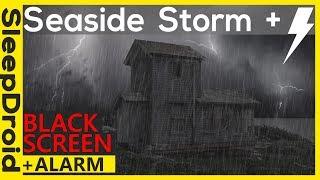 Download ⏰ Dark Screen Rain. Seaside THUNDERSTORM with Black screen and ALARM. Dark ocean storm sea storm Video