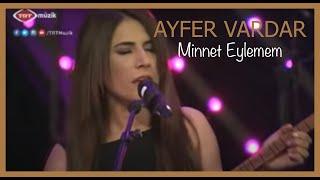 Download Ayfer Vardar - Minnet Eylemem Video