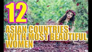 Download 12 Asian Countries With Most Beautiful Women Video