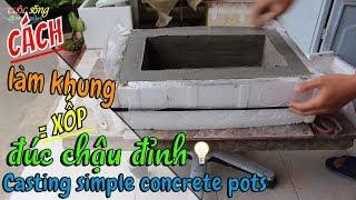 Download đúc chậu cách này thì thợ thất nghiệp -Casting simple concrete pots -Pengecoran pot beton sederhana Video