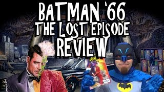 Download Batman '66: The Lost Episode Review Video