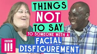 Download Things Not to Say to Someone With a Facial Disfigurement Video