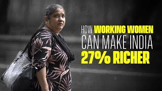 Download How Working Women Can Make India 27% Richer | SW Explains Video