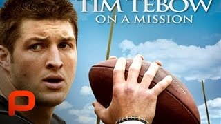 Download Tim Tebow On A Mission - Full Movie Video