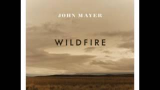 Download John Mayer - Wildfire (Studio Version) Video