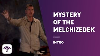 Download The Mystery of the Melchizedek - Intro Video