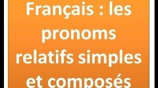 Download Français : les pronoms relatifs simples et composés Video