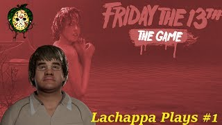 Download Lachappa Plays - Best Lord Lachappa Moments Episode 1 - Friday The 13th: The Game Video