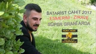 Download Batarist Cahit 2017 ESMERİM ZIRAVE SUPER GRANİ ARDA Video