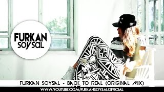 Download Furkan Soysal - Back to Real Video
