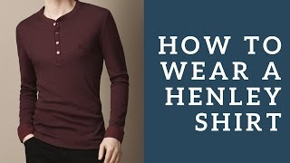 Download Ways To Wear The 3 Button Henley Shirt & How To Choose The Right Style Video