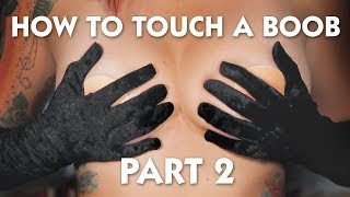 Download How to Touch a Boob - Part 2 Video