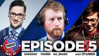 Download Put Up or Shut Up! (Ep. 5 ft. Thorin, Sadokist, da bears) Video