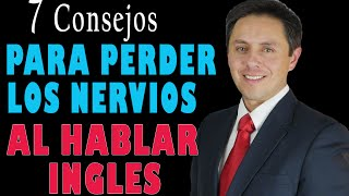 Download COMO PERDER LOS NERVIOS AL HABLAR INGLES. 7 CONSEJOS. Video