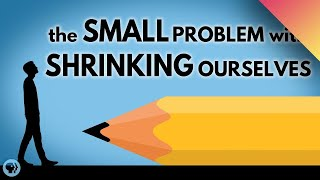 Download The Small Problem With Shrinking Ourselves Video