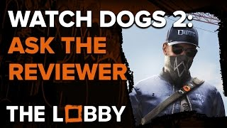 Download Watch Dogs 2: Ask the Reviewer - The Lobby Video