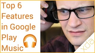 Download Top 6 Features in Google Play Music Video