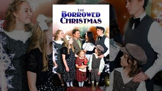Download The Borrowed Christmas Video
